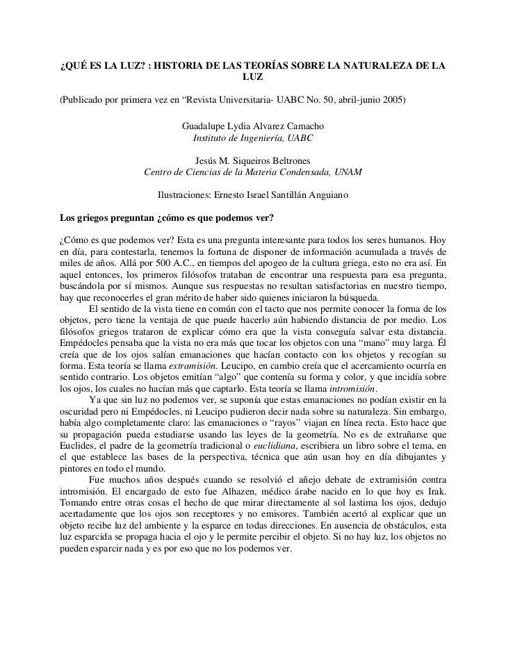 ¿QUÉ ES LA LUZ? : HISTORIA DE LAS TEORÍAS SOBRE LA NATURALEZA DE LA                                  LUZ(Publicado por pri...