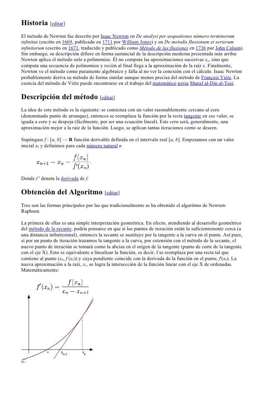 Historia [editar] El método de Newton fue descrito por Isaac Newton en De analysi per aequationes número terminorum infini...