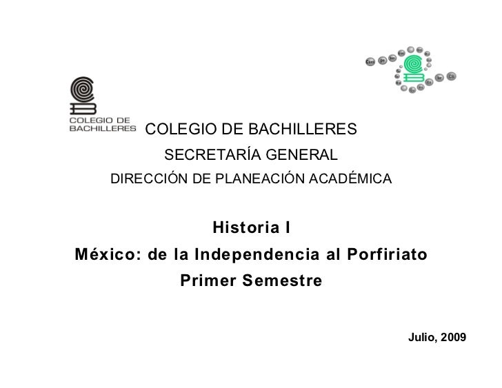 COLEGIO DE BACHILLERES           SECRETARÍA GENERAL     DIRECCIÓN DE PLANEACIÓN ACADÉMICA                  Historia I Méxi...