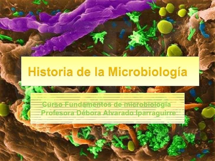 Curso Fundamentos de microbiología  Profesora Débora Alvarado Iparraguirre