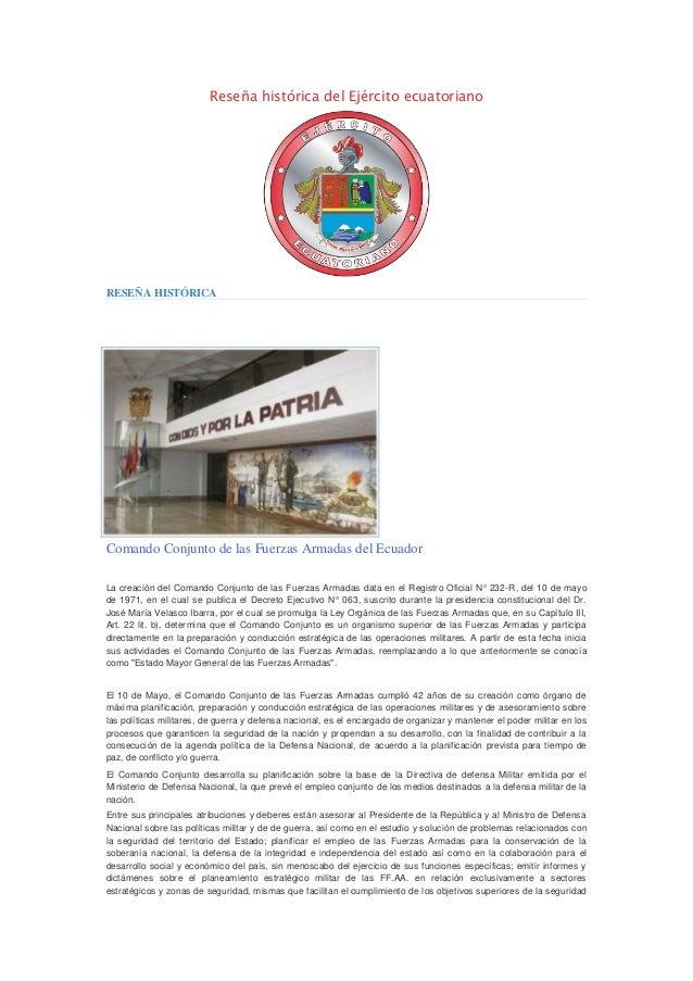 Reseña histórica del Ejército ecuatoriano RESEÑA HISTÓRICA Comando Conjunto de las Fuerzas Armadas del Ecuador La creación...
