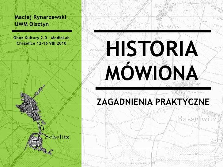 Maciej Rynarzewski UWM Olsztyn  Obóz Kultury 2.0 - MediaLab                                   HISTORIA  Chrzelice 12-16 VI...