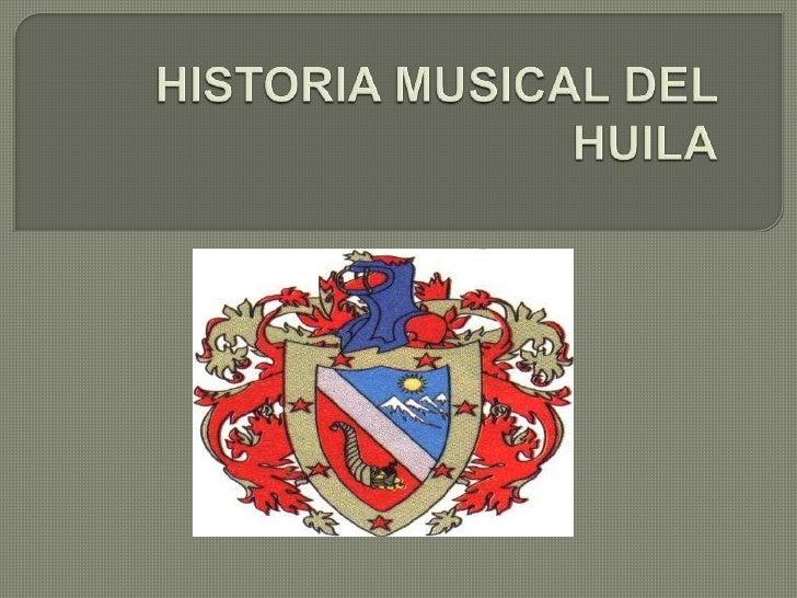 HISTORIA MUSICAL DEL HUILA<br />