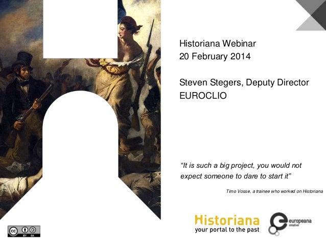 Presentation Steven Stegers - MEDEAnet Webinar: Media Resources in the Classroom. Historiana and Europeana