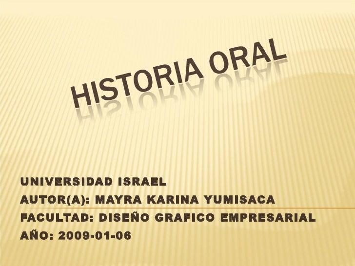 UNIVERSIDAD ISRAEL AUTOR(A): MAYRA KARINA YUMISACA FACULTAD: DISEÑO GRAFICO EMPRESARIAL AÑO: 2009-01-06