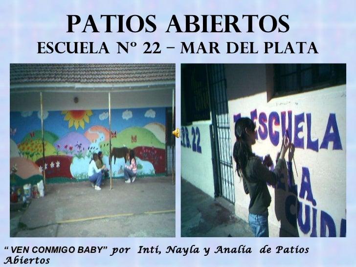 Historia patios abiertos Escuela N 22