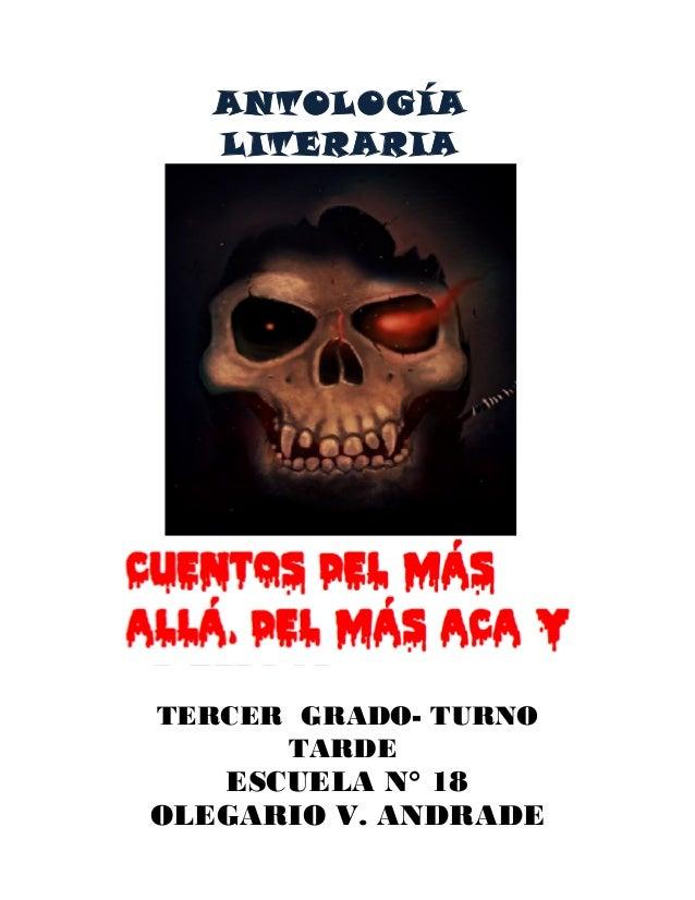TERCER GRADO- TURNO TARDE ESCUELA N° 18 OLEGARIO V. ANDRADE ANTOLOGÍA LITERARIA