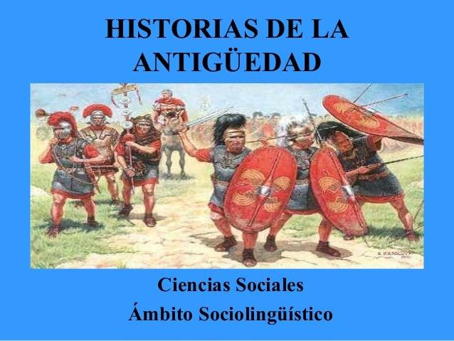 HISTORIAS DE LA ANTIGÜEDAD  Ciencias Sociales Ámbito Sociolingüístico