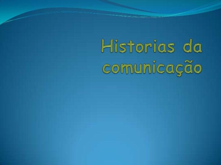Historias da comunicação <br />