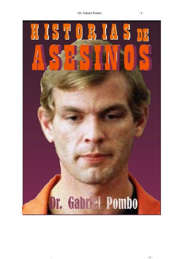 - Dr. Gabriel Pombo - 1 - - - 1 - H IS T O R IA SH IS T O R IA S DEDE ASESINOSASESINOSASESINOS