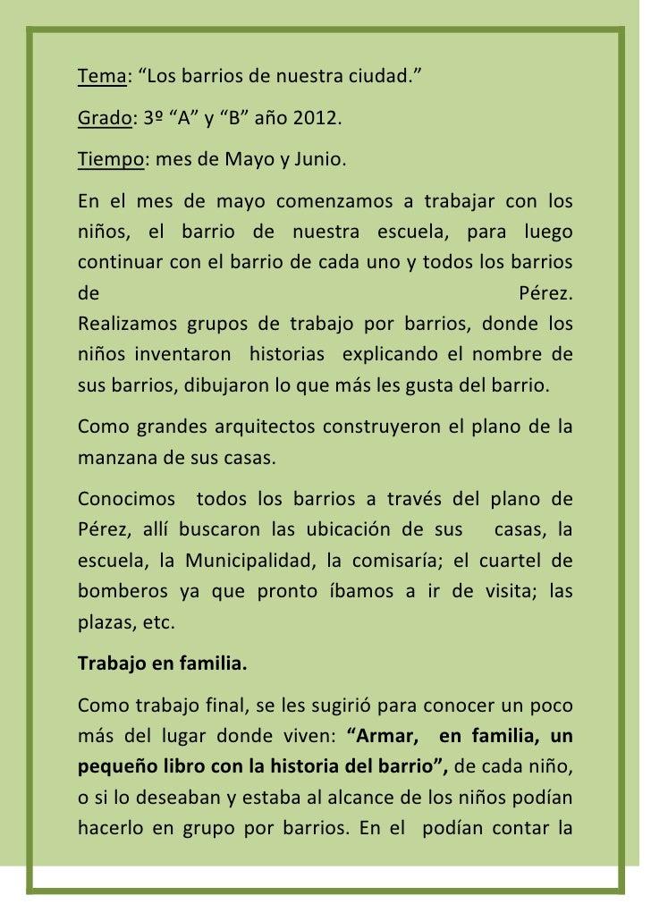 """Tema: """"Los barrios de nuestra ciudad.""""Grado: 3º """"A"""" y """"B"""" año 2012.Tiempo: mes de Mayo y Junio.En el mes de mayo comenzamo..."""