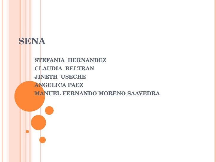 SENA STEFANIA  HERNANDEZ  CLAUDIA  BELTRAN JINETH  USECHE ANGELICA PAEZ MANUEL FERNANDO MORENO SAAVEDRA