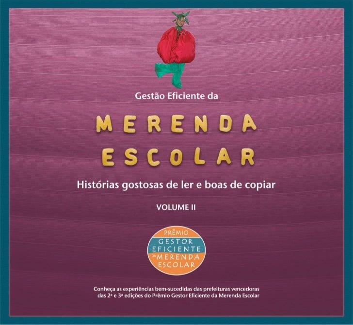 Gestão Eficienteda Merenda EscolarHistórias gostosas de ler    e boas de copiar     Volume II