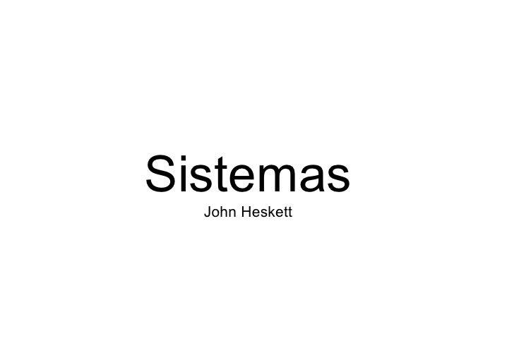 Sistemas   John Heskett