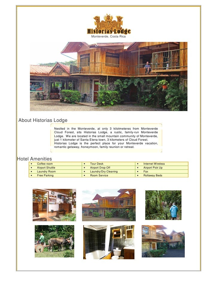 Monteverde, Costa Rica     About Historias Lodge                       Nestled in the Monteverde, at only 3 kilotmeteres f...