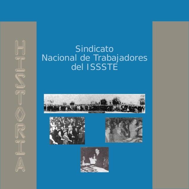H          SindicatoI    Nacional de Trabajadores          del ISSSTESTORIA