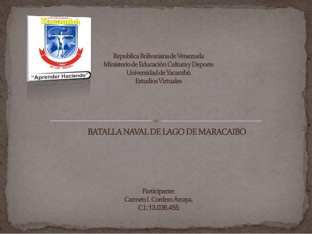 La Batalla naval del Lago de Maracaiboreferida también como Batalla naval del lagofue una batalla naval librada el 24 de j...