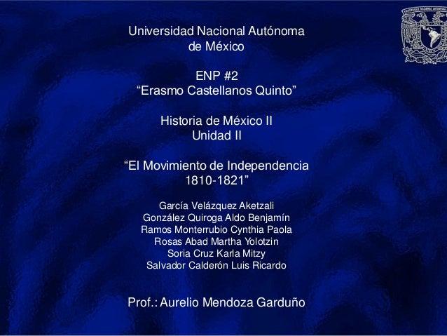 """Universidad Nacional Autónoma          de México           ENP #2  """"Erasmo Castellanos Quinto""""      Historia de México II ..."""
