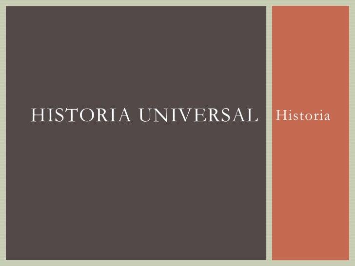 HISTORIA UNIVERSAL   Historia
