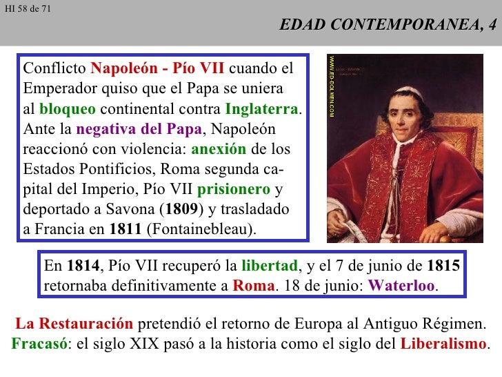 EDAD CONTEMPORANEA, 4 Conflicto  Napoleón - Pío VII  cuando el Emperador quiso que el Papa se uniera al  bloqueo  continen...