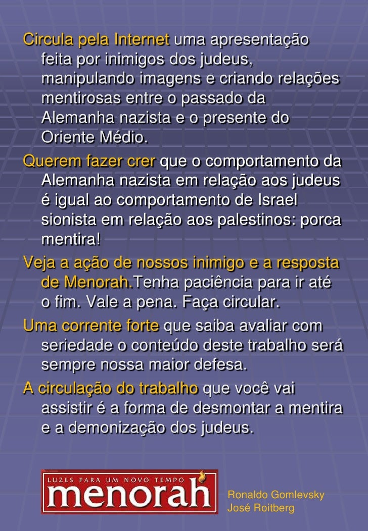 <ul><li>Circula pela Internet  uma apresentação feita por inimigos dos judeus, manipulando imagens e criando relações ment...