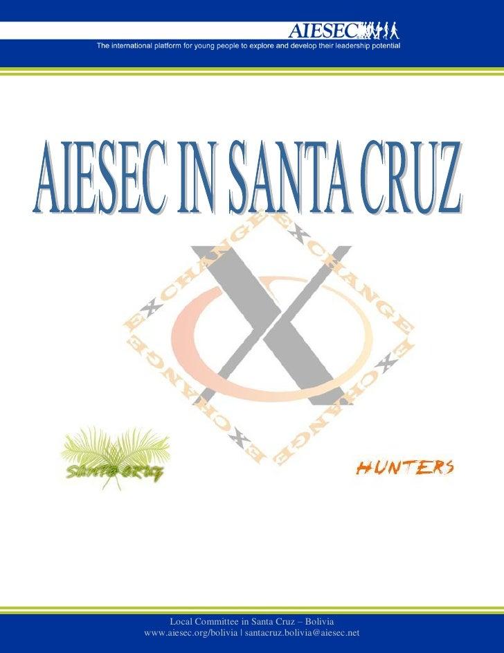 Local Committee in Santa Cruz – Boliviawww.aiesec.org/bolivia | santacruz.bolivia@aiesec.net