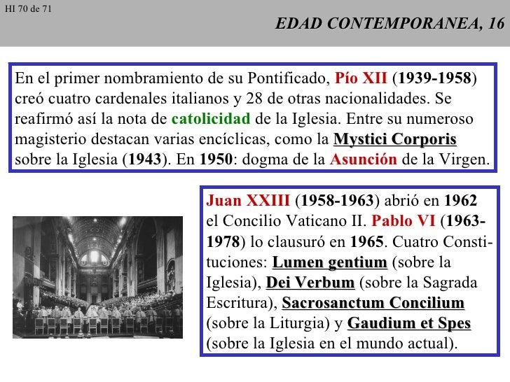 EDAD CONTEMPORANEA, 16 En el primer nombramiento de su Pontificado,  Pío XII  ( 1939-1958 ) creó cuatro cardenales italian...