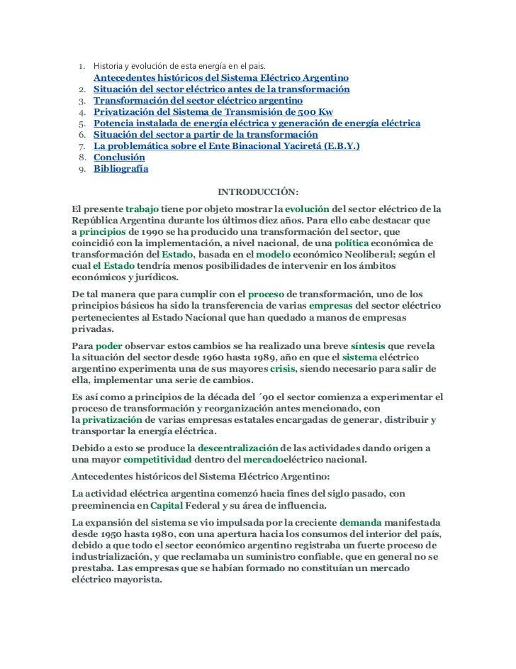 1.   Historia y evolución de esta energía en el pais.      Antecedentes históricos del Sistema Eléctrico Argentino 2.   Si...