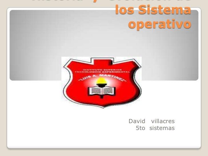 los Sistema  operativo David villacres   5to sistemas