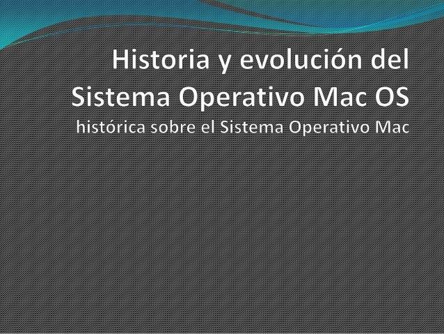 El Sistema Operativo Mac OS no fue laprimer interfaz gráfica, pero fue laprimera con gran éxito por suaccesibilidad de pre...