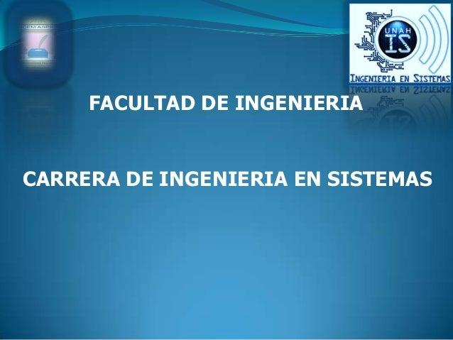 CARRERA DE INGENIERIA EN SISTEMAS FACULTAD DE INGENIERIA