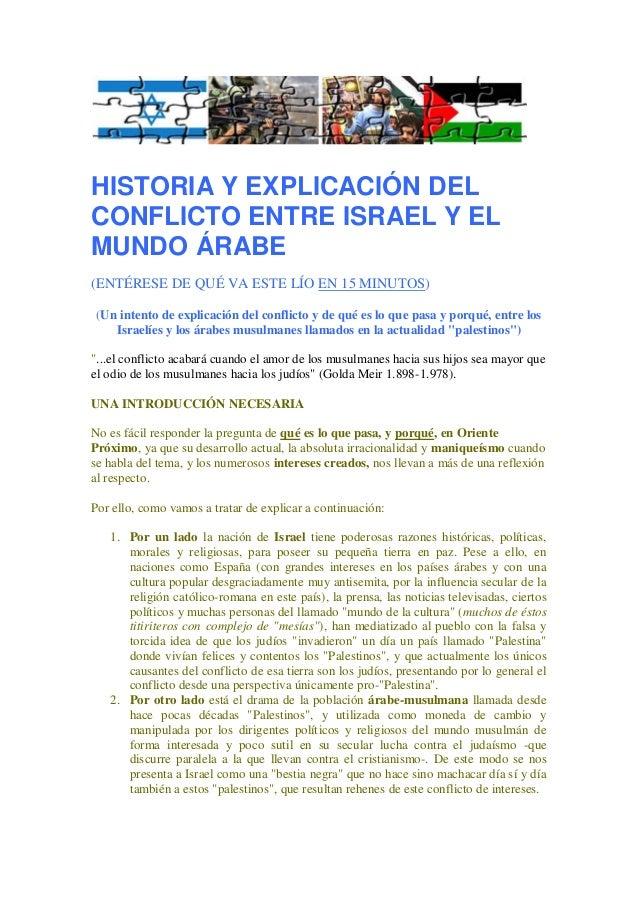 HISTORIA Y EXPLICACIÓN DEL CONFLICTO ENTRE ISRAEL Y EL MUNDO ÁRABE (ENTÉRESE DE QUÉ VA ESTE LÍO EN 15 MINUTOS) (Un intento...