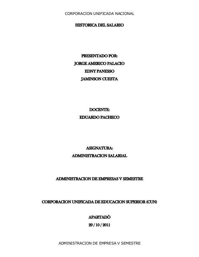 CORPORACION UNIFICADA NACIONAL ADMINISTRACION DE EMPRESA V SEMESTRE HISTORICA DEL SALARIO PRESENTADO POR: JORGE AMERICO PA...