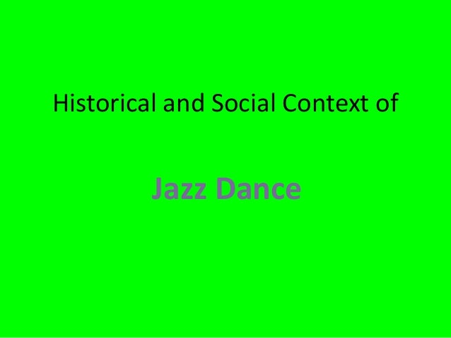 Historical and Social Context of  Jazz Dance