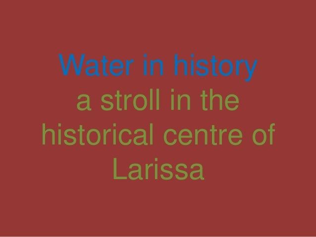 Water in history a stroll in the historical centre of Larissa