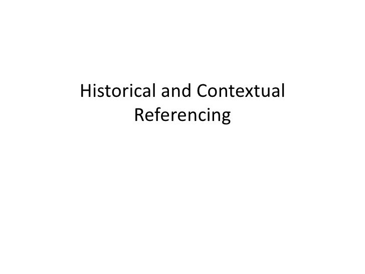 Historical and Contextual Referencing<br />