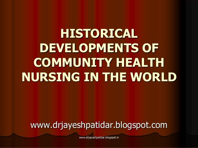Historical developments of community health nursing in the world