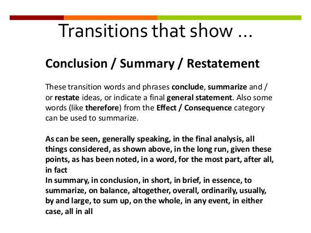 transition in a essay Transitional phrases and structure words words used to indicate examples or application of thought because for example specifically for instance provided like, as words used to transition to conclusions therefore.