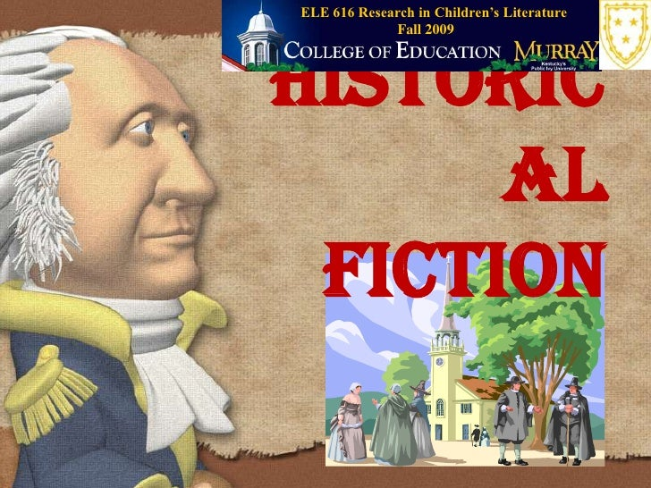 Fall 2009<br />ELE 616 Research in Children's Literature<br />Historical Fiction<br />