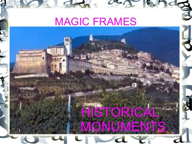 MAGIC FRAMES   HISTORICAL   MONUMENTS
