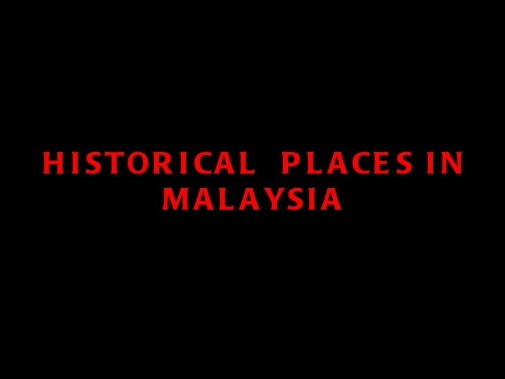 Historical places in malaysia