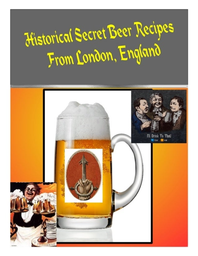 Historical Secret Beer Recipes from London, England