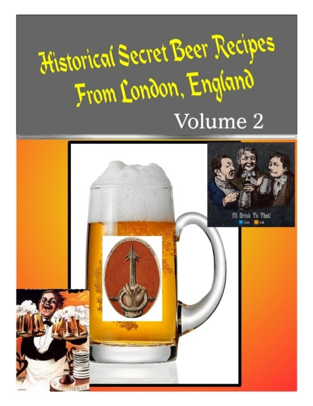 Historical Secret Beer Recipes from London, England vol 2