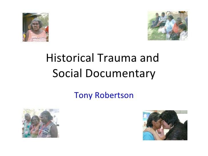 Historical Trauma and  Social Documentary Tony Robertson