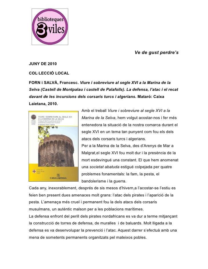 Ve de gust perdre's  JUNY DE 2010  COL·LECCIÓ LOCAL  FORN i SALVÀ, Francesc. Viure i sobreviure al segle XVI a la Marina d...