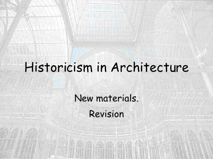 Historicism in Architecture New materials. Revision
