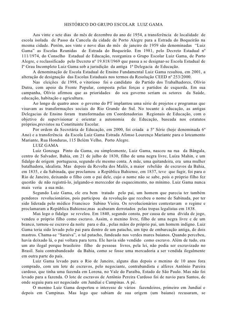 HISTÓRICO DO GRUPO ESCOLAR LUIZ GAMA         Aos vinte e sete dias do mês de dezembro do ano de 1954, a transferência de l...