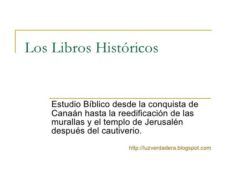 Los Libros Históricos Estudio Bíblico desde la conquista de Canaán  hasta la reedificación de las murallas y el templo de ...