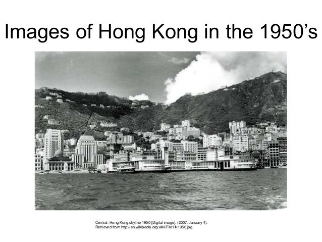 Images of Hong Kong in the 1950's  Central, Hong Kong skyline 1950 [Digital image]. (2007, January 4). Retrieved from http...