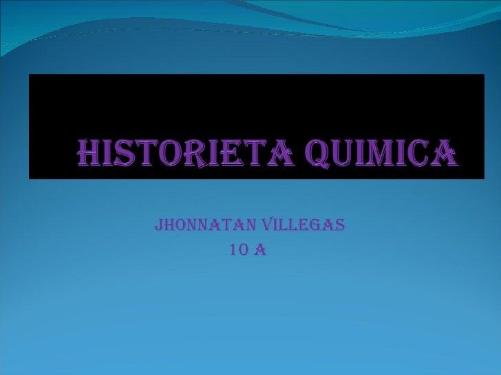 JHONNATAN VILLEGAS 10 A